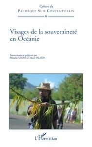 Natacha Gagné et Marie Salaün - Visages de la souveraineté en Océanie.