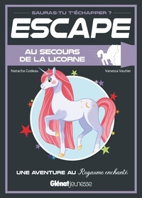 Natacha Godeau et Vanessa Vautier - Au secours de la licorne - Une aventure au Royaume enchanté.