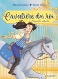 Natacha Godeau et Sandra Violeau - Cavalière du roi Tome 1 : Ninon la rebelle.