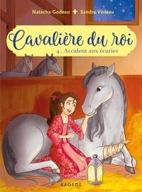 Natacha Godeau et Sandra Violeau - Cavalière du roi Tome 4 : Accident aux écuries.