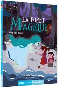 Natacha Godeau et Nan Lawson - La forêt magique Tome 1 : Le pacte secret.