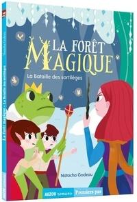 Natacha Godeau et Nan Lawson - La forêt magique Tome 3 : La bataille des sortilèges.