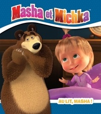 Natacha Godeau - Masha et Michka  : Au lit, Masha !.