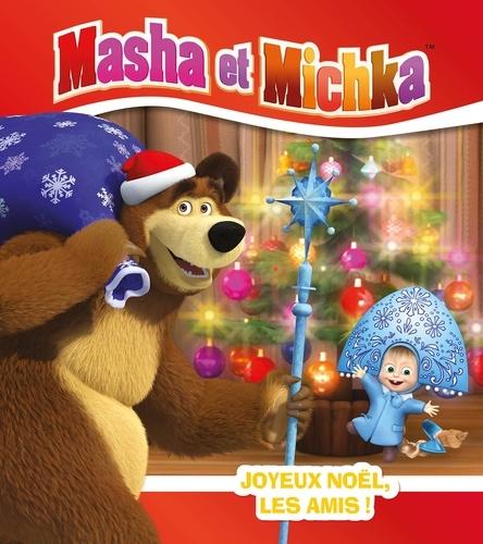 Natacha Godeau - Masha et Michka  : Joyeux noël, les amis !.