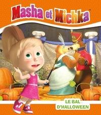 Natacha Godeau - Masha et Michka  : Le bal d'Halloween.