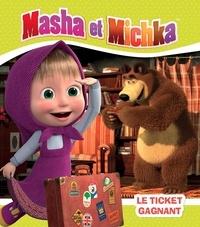 Natacha Godeau - Masha et Michka  : Le ticket gagnant.