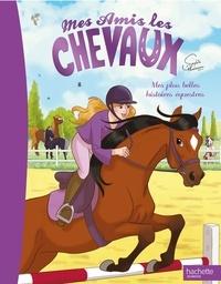 Mes amis les chevaux - Mes plus belles histoires équestres.pdf
