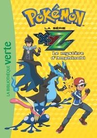Natacha Godeau - Pokémon : la série XYZ Tome 32 : Le mystère d'Amphinobi.
