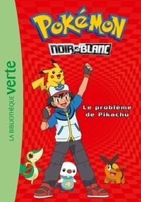 Natacha Godeau - Pokémon noir et blanc Tome 1 : Le problème de Pikachu.