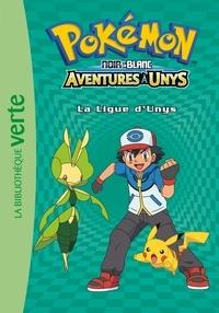 Natacha Godeau - Pokémon noir et blanc Tome 10 : La Ligue d'Unys.