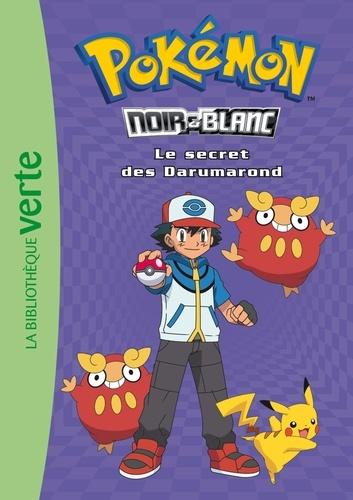 Natacha Godeau - Pokémon noir et blanc Tome 5 : Le secret des Darumarond.