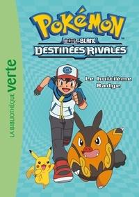 Natacha Godeau - Pokémon noir et blanc Tome 8 : Le huitième Badge.