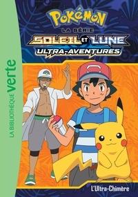 Natacha Godeau et Valérie Gibert - Pokémon soleil et lune Tome 11 : L'ultra-chimère.