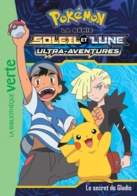 Natacha Godeau - Pokémon soleil et lune Tome 12 : Le secret de Gladio.