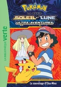 Natacha Godeau - Pokémon soleil et lune Tome 13 : Le sauvetage d'Elsa-Mina.