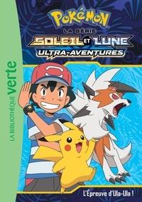 Natacha Godeau - Pokémon soleil et lune Tome 17 : L'épreuve d'Ula-Ula !.
