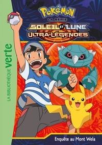 Natacha Godeau - Pokémon soleil et lune Tome 19 : Enquête au Mont Wela.