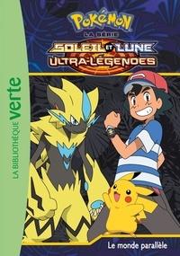 Natacha Godeau - Pokémon soleil et lune Tome 20 : Le monde parallèle.