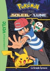Natacha Godeau - Pokémon soleil et lune Tome 7 : La grande épreuve.