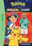 Natacha Godeau et Valérie Gibert - Pokémon soleil et lune Tome 8 : L'oeuf de Pokémon.