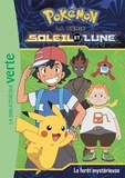 Natacha Godeau et Valérie Gibert - Pokémon soleil et lune Tome 9 : La forêt mystérieuse.
