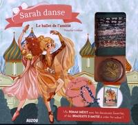 Natacha Godeau - Sarah danse Tome 11 : Le ballet de l'amitié - Le livre avec des bracelets d'amitié à créer.