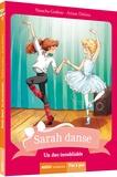 Natacha Godeau et Ariane Delrieu - Sarah danse Tome 7 : Un duo inoubliable.