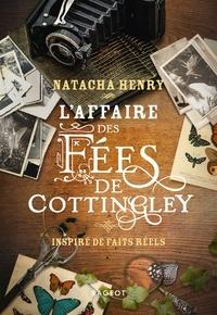 Natacha Henry - L'affaire des fées de Cottingley - Inspiré de faits réels.