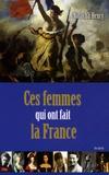 Natacha Henry - Les femmes qui ont fait la France.