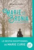 Natacha Henry - Marie et Bronia - Le pacte des soeurs.