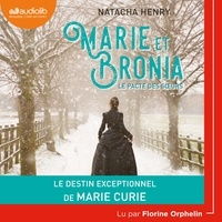 Livres téléchargeables gratuitement pour Android Marie et Bronia  - Le pacte des soeurs par Natacha Henry 9782367628851 PDB
