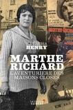 Natacha Henry - Marthe Richard - L'aventurière des maisons closes.