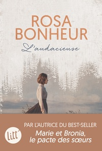 Natacha Henry - Rosa Bonheur - L'audacieuse.