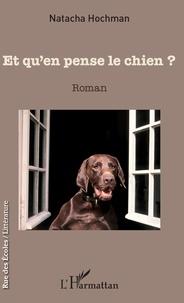 Natacha Hochman - Et qu'en pense le chien ?.