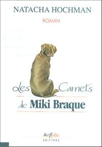 Natacha Hochman - Les carnets de Miki Braque.
