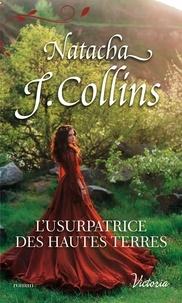 Meilleur livre gratuit téléchargements L'usurpatrice des Hautes Terres 9782280439282 ePub (Litterature Francaise) par Natacha J. Collins
