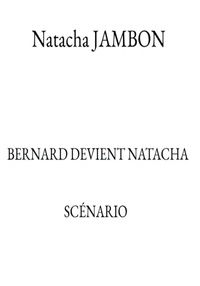 Natacha Jambon - Bernard devient Natacha.