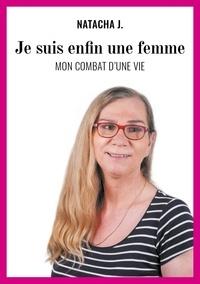 Natacha Jambon - Je suis enfin une femme.