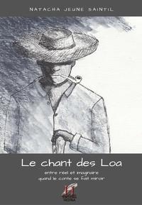 Natacha Jeunesaintil - Le chant des Loa - Entre réel et imaginaire quand le conte se fait miroir.