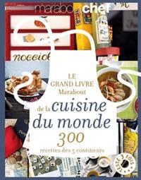 898b02c3b2ecd Le grand livre marabout de la cuisine du monde. Anne-Claire Levaux ...