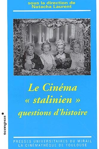 Le cinéma stalinien. Questions d'histoire