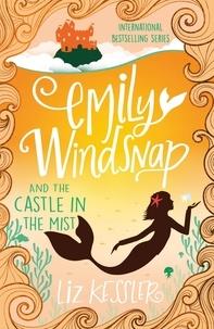 Natacha Ledwidge et Liz Kessler - Emily Windsnap and the Castle in the Mist - Book 3.