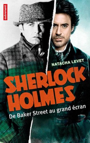 Sherlock Holmes. De Baker Street au grand écran