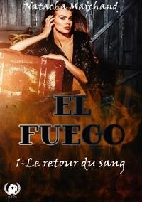 Natacha Marchand - El fuego - Tome 1 - Le retour du sang.