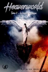 Natacha Marchand - Le monde Magique - Heavenworld - tome 2.