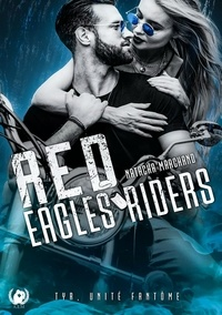 Natacha Marchand - Red eagles riders - Tome 1 - TYR, unité Fantôme.