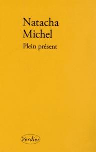 Natacha Michel - Plein présent.