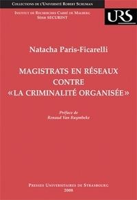 """Natacha Paris-Ficarelli - Magistrats en réseaux contre """"la criminalité organisée"""" - L'Appel de Genève : genèse et relais politiques en Europe."""