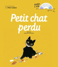 Natacha et Albertine Deletaille - Petit chat perdu. 1 CD audio
