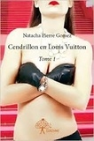 Natacha Pierre Gomez - Cendrillon en Louis Vuitton Tome 1 : .